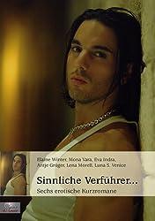 Sinnliche Verführer...: Sechs erotische Kurzromane