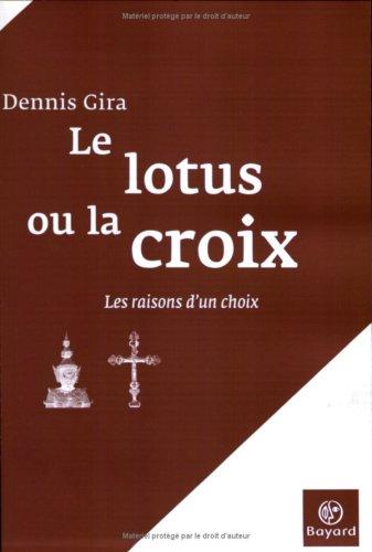 Le Lotus ou la Croix : Les Raisons d'un choix