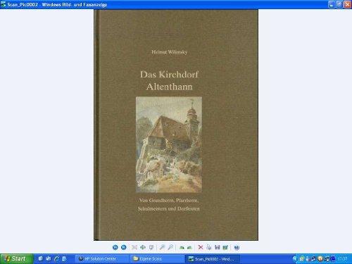 Das Kirchdorf Altenthann - Von Grundherrn, Pfarrherrn, Schulmeistern und Dorfleuten