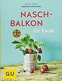 Naschbalkon für Faule (GU Garten Extra)