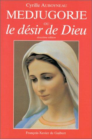 Médjugorge ou le désir de Dieu par C. Auboyneau