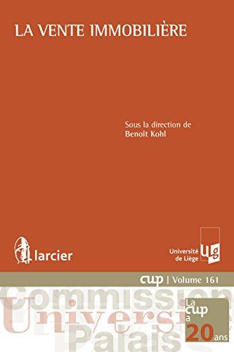 La vente immobilière (Commission Université-Palais (CUP) t. 161)