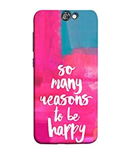 PrintVisa Designer Back Case Cover for HTC One A9 (Reasons to be Happy Sayings Wordings)