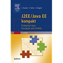 J2EE / Java EE kompakt: Enterprise Java: Konzepte und Umfeld (IT kompakt) by Arne Koschel (2006-07-13)