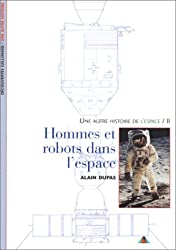 Une autre histoire de l'espace, tome 2 : Hommes et robots dans l'espace