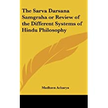 The Sarva Darsana Samgraha or Review of the Different Systems of Hindu Philosophy by Madhava Acharya (2005-01-31)