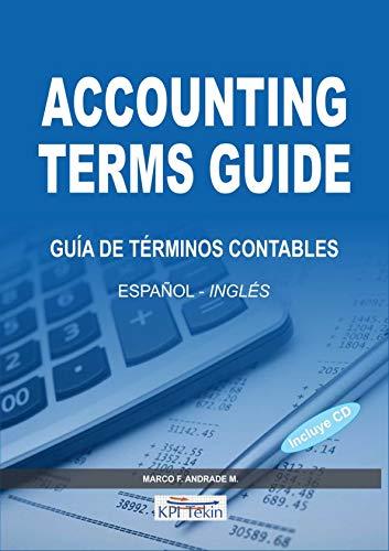 Guía de Términos Contables - Español /  Inglés: Accounting Terms Guide por Marco F. Andrade Mendoza