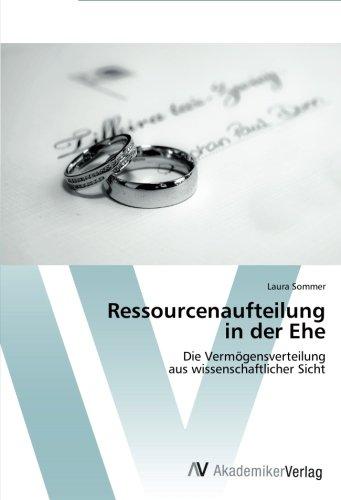Ressourcenaufteilung  in der Ehe: Die Vermögensverteilung  aus wissenschaftlicher Sicht