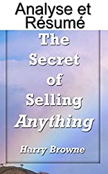 """Résumé et analyse FR The Secret of Selling Anything: A road map to success for the salesman... who is not aggressive, who is not a """"smooth talker"""" and who is not an extrovert (Oui Cash Copy ! t. 13)"""