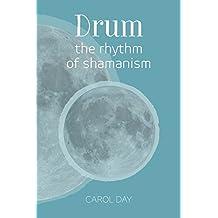 Drum: the rhythm of shamanism