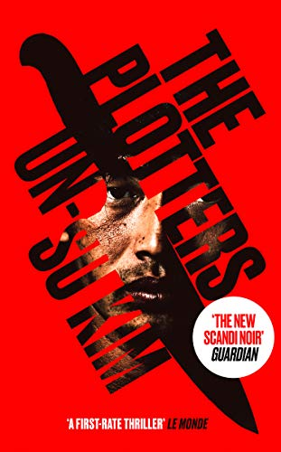 The Plotters: The hottest new crime thriller you'll read this year by [Kim, Un-su]