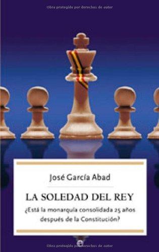 Soledad del rey, la (Actualidad (esfera) nº 31) por Jose Garcia Abad