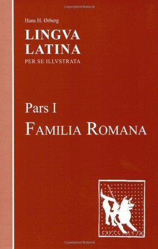 Lingva Latina per se Illvstrata, Pars 1: Familia Romana Revised edition by Hans H. ?rberg (2005) Paperback