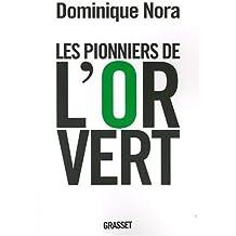 Les pionniers de l'or vert : Ils inventent le XXIe siècle de Dominique Nora (7 octobre 2009) Broché