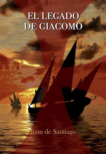 El Legado de Giacomo por Juan de Santiago