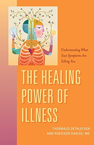 The Healing Power of Illness: Understanding What Your Symptoms Are Telling You by Ruediger Dahlke M.D. (2016-03-07)