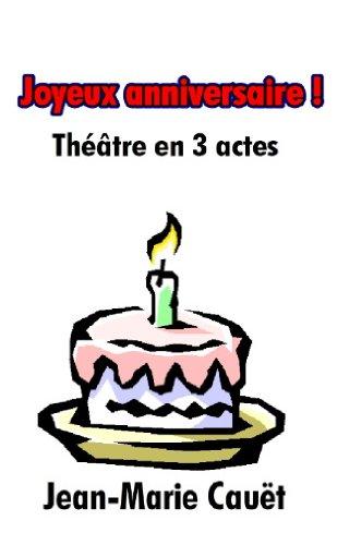 Joyeux anniversaire ! par Jean-Marie Cauët