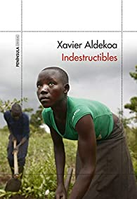 Indestructibles par Xavier Aldekoa