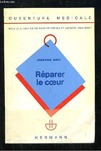 Réparer le coeur par Jean-Paul Binet