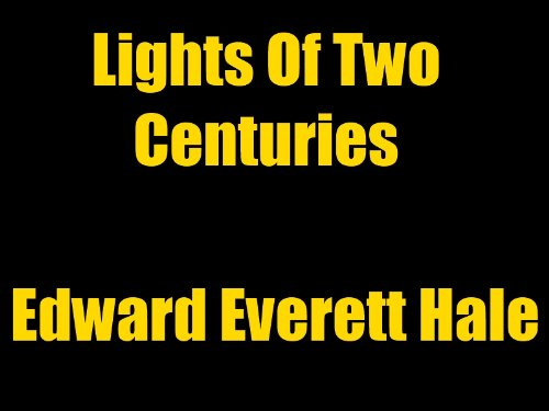 LIGHTS OF TWO CENTURIES [Illustrated] (English Edition)