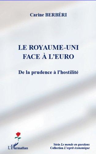 Royaume-Uni face à l'euro: De la prudence à l'hostilité pdf epub