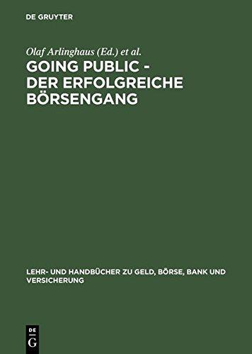 going-public-der-erfolgreiche-borsengang-lehr-und-handbucher-zu-geld-borse-bank-und-versicherung