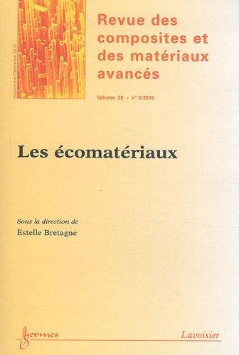 Revue des composites et des matériaux avancés, Volume 20 N° 3/2010 : Les écomatériaux