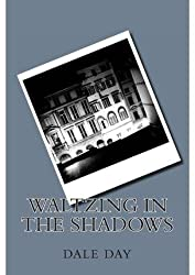 [(Waltzing in the Shadows)] [By (author) Msgt Dale Day] published on (May, 2011)