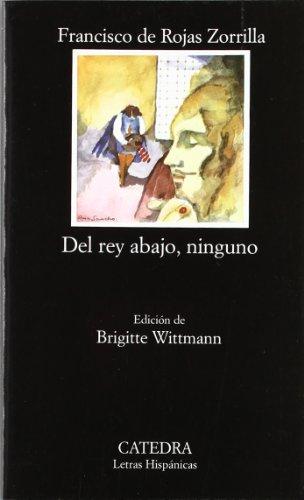 Del rey abajo, ninguno (Letras Hispánicas) por Francisco Rojas Zorrilla