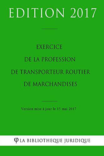 Exercice de la profession de transporteur routier de marchandises par La Bibliothèque Juridique