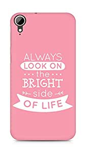 Amez Always look on the Bright Side of Life Back Cover For HTC Desire 828