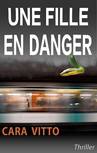 Une fille en danger: Un thriller fantastique haletant (Roman Suspense) par Cara Vitto