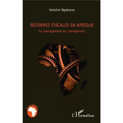 Réformes fiscales en Afrique: Le management du changement (Études africaines)