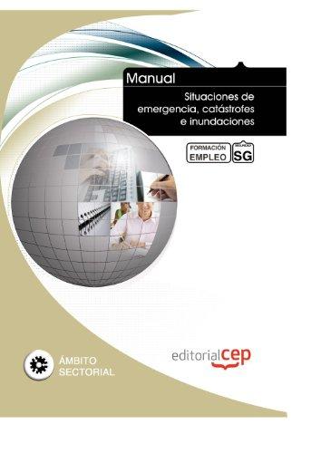 Manual Situaciones de emergencia, catástrofes e inundaciones. Formación para el empleo (Formacion Empleo Sectorial)