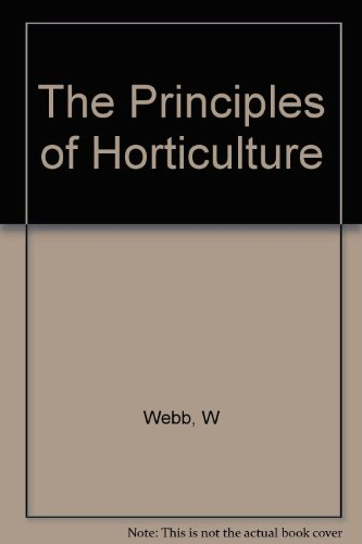 The Principles of Horticulture par W Webb
