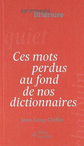 Ces mots perdus au fond de nos dictionnaires
