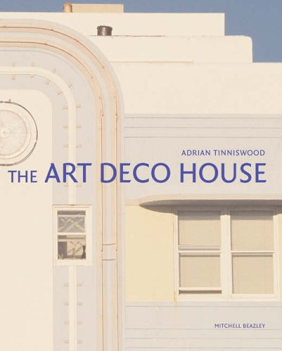 The Art Deco House: Avant-Garde Houses of the 192os and 193os