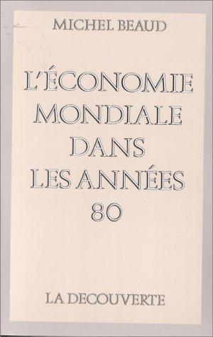 L'Économie mondiale dans les années quatre-vingt