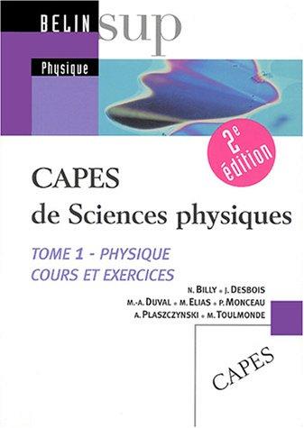 CAPES de sciences physiques : Tome 1 : Physique Cours et exercices