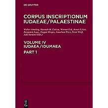 Corpus Inscriptionum Iudaeae/Palaestinae: Iudaea / Idumaea Vol 1: A multi-lingual corpus of the inscriptions from Alexander to Muhammad