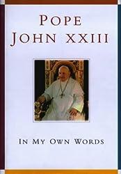 Pope John Xxiii: In My Own Words