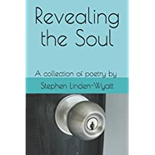 Revealing the Soul: A collection of poetry by