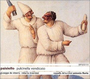 Paisiello - Pulcinella vendicato / De Vittorio · Invernizzi · Cappella de'Turchini · Florio