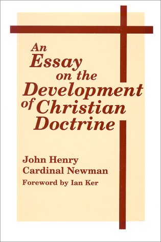 An Essay on the Development of Christian Doctrine (Notre Dame Series in the Great Books, No 4)