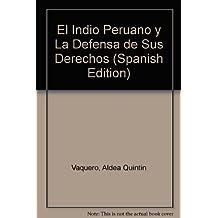El indio peruano y la defensa de sus derecho