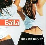 Songtexte von Baila - Shall We Dance?