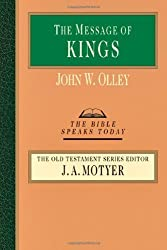 The Message of Kings (Bible Speaks Today) by John W. Olley (2012-01-12)