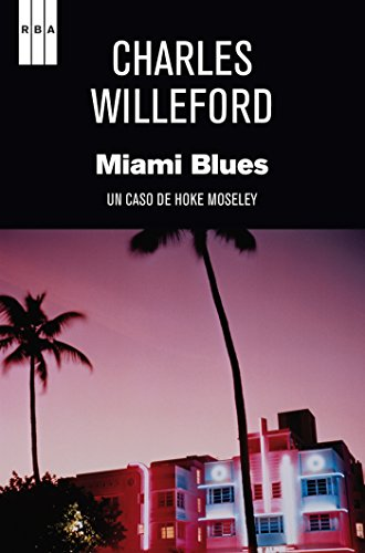 Miami Blues (Hoke Moseley) por Charles Willeford