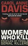 Women Who Kill: Profiles of Female Serial Killers