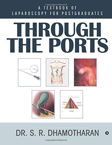 Through the Ports: A Textbook of Laparoscopy for Postgraduates